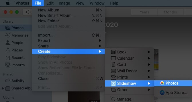 Click on File Select Create goto Slideshow and then Click on Photos on Mac