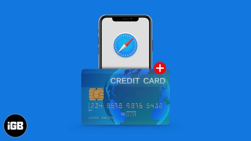 how to add credit cards to safari autofill on iphone, ipad, and mac