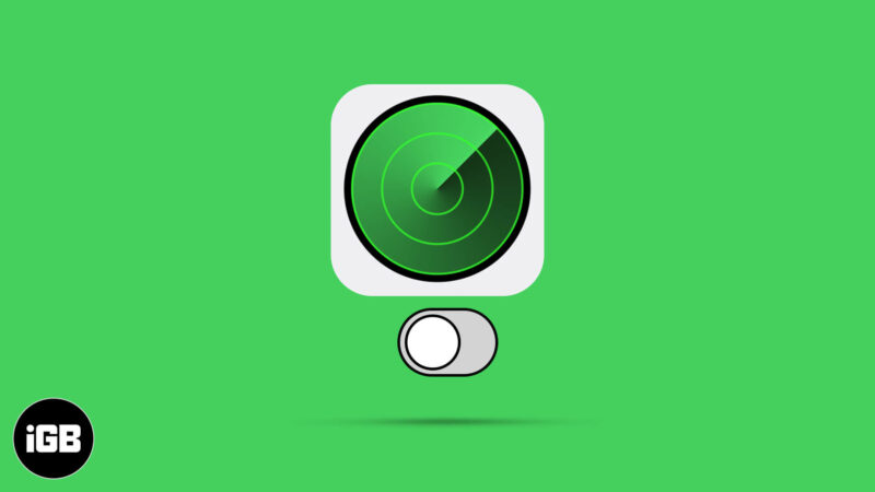 How to Turn OFF Find My on iPhone, iPad, and Mac