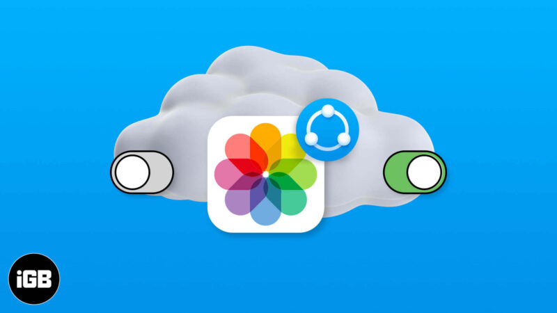 How to Turn ON or OFF iCloud Photo Sharing on iPhone, Mac, and PC