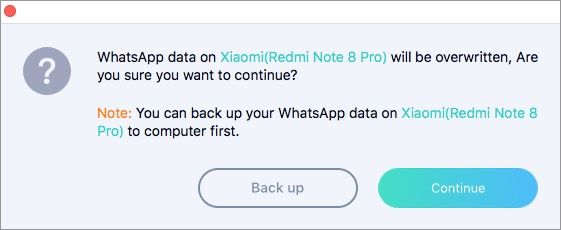 popup will ask to overwrite whatsapp data click on continue