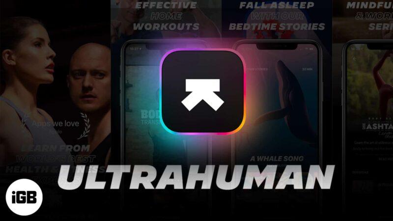 Ultrahuman iOS App – Detailed Review