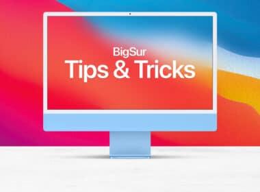Best macOS Big Sur tips and tricks