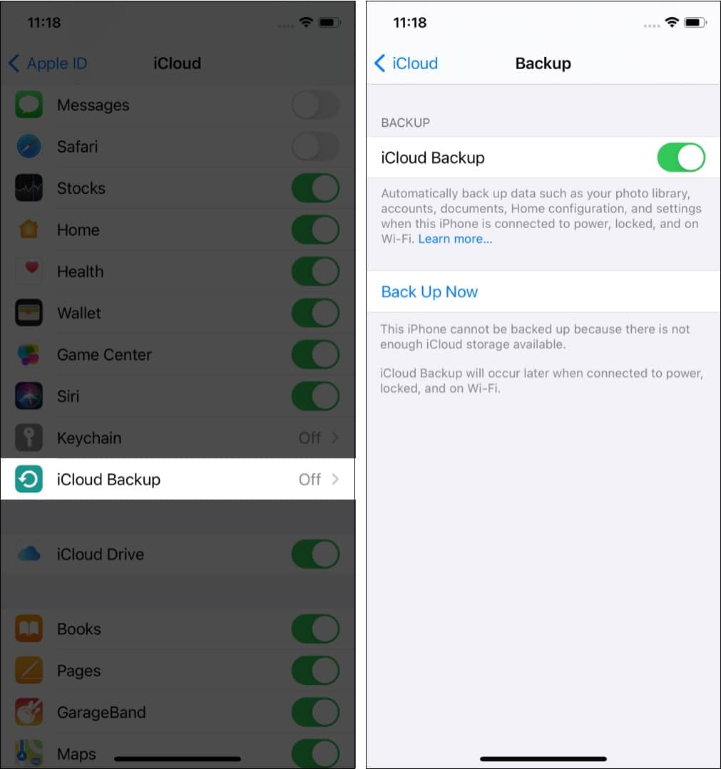 Tap iCloud Backup and turn it on from next screen