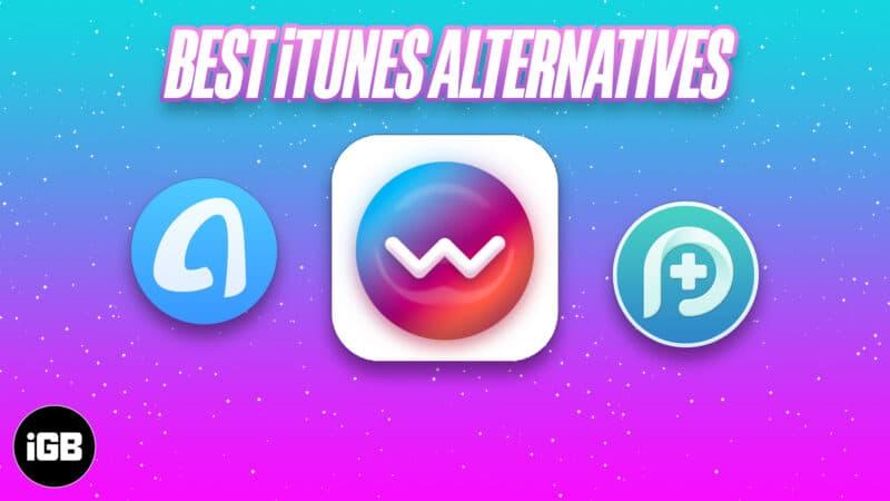 Best iTunes Alternative for Mac and Windows
