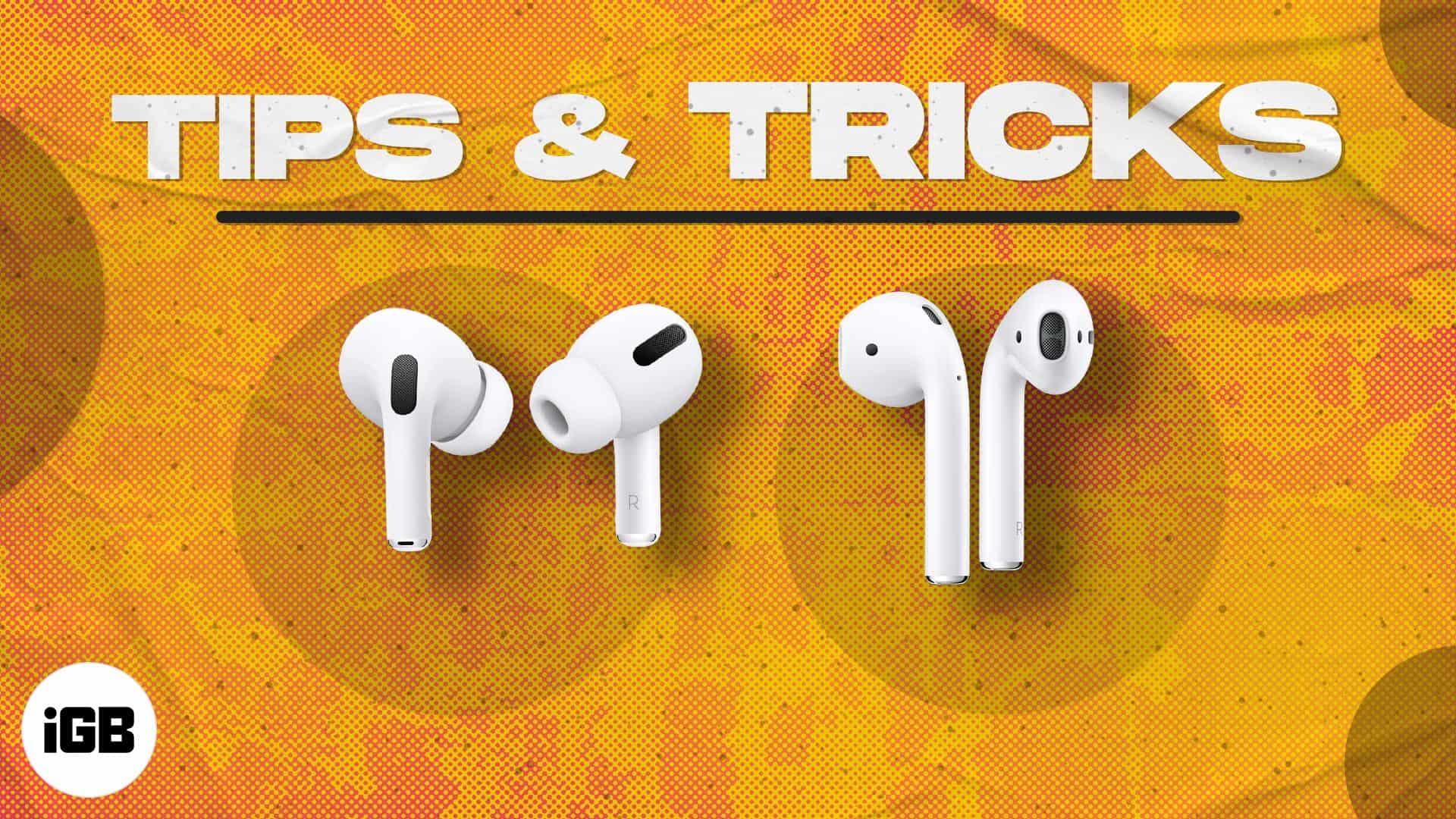 Coolest AirPods tips and tricks