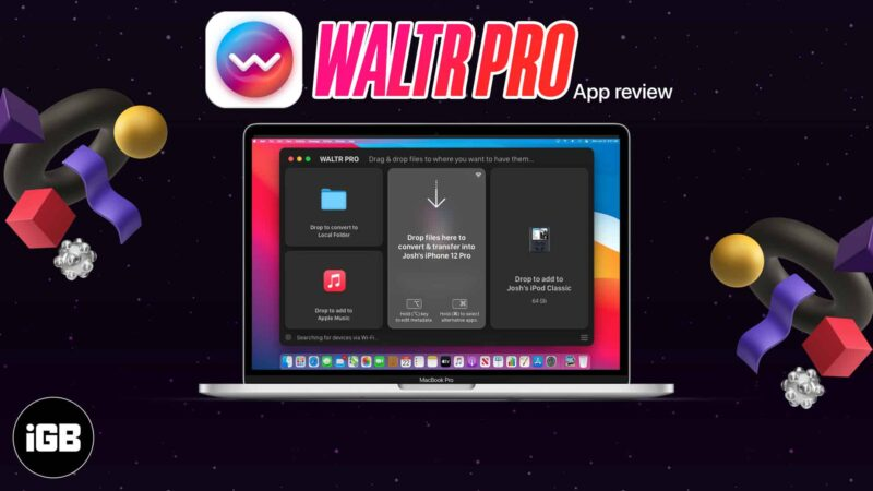 WALTR Pro for Mac review Best ever iTunes alternative
