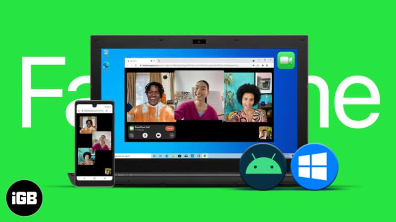 How to FaceTime on Android and Windows