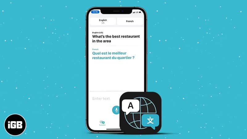 How to use Translate app on iPhone in iOS 15