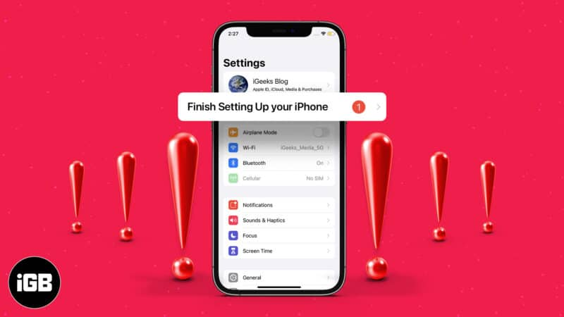 How to get rid of the 'Finish Setting Up Your iPhone' prompt