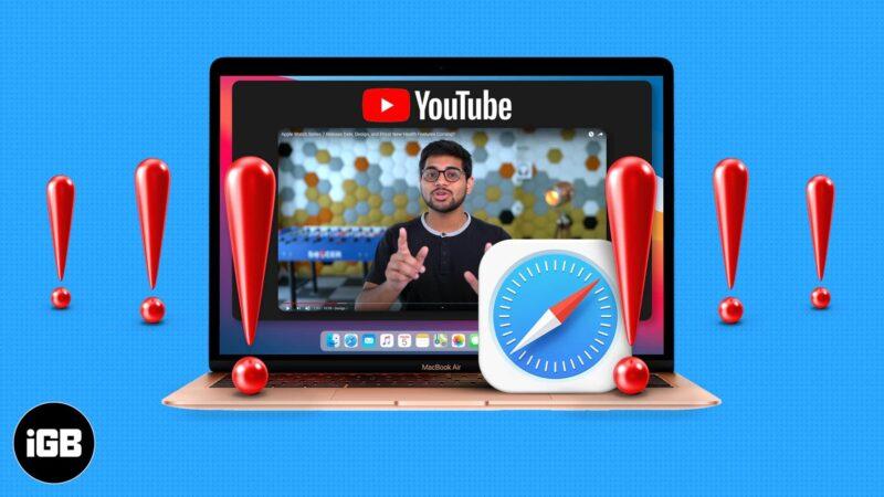 Ways to fix YouTube videos not playing in Mac Safari