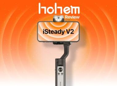 Hohem iSteady V2 Review