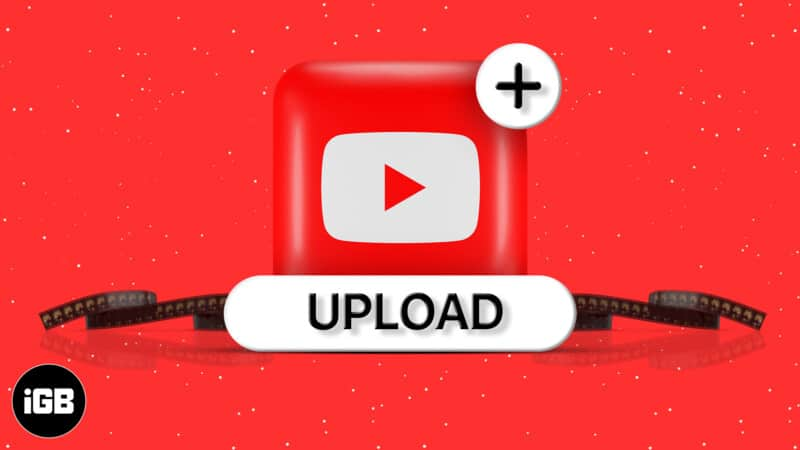 How to upload videos to YouTube from iPhone or iPad