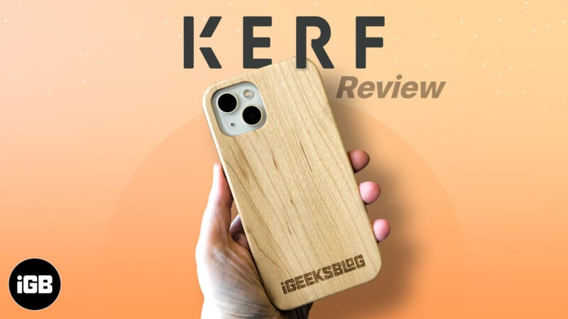 KERF wooden iPhone 13 cases review
