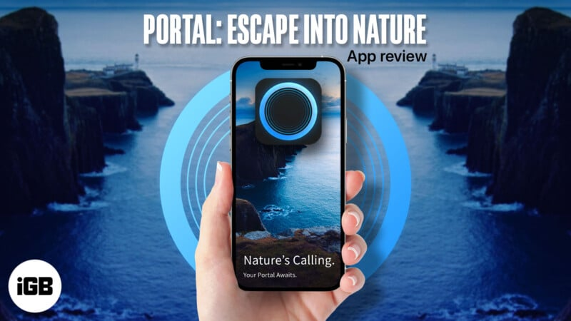 Portal Escape Into Nature app for iPhone